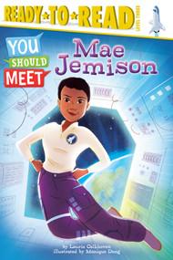 Mae Jemison by Laurie Calkhoven, Monique Dong, 9781481476492