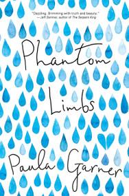 Phantom Limbs by Paula Garner, 9780763682057