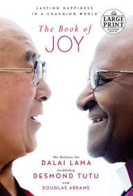 The Book of Joy (Lasting Happiness in a Changing World) by Dalai Lama, Desmond Tutu, Douglas Carlton Abrams, 9781524708634