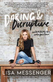 Daring & Disruptive (Unleashing the Entrepreneur) by Lisa Messenger, 9781501135866