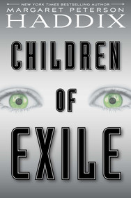 Children of Exile by Margaret Peterson Haddix, 9781442450035