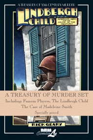 A Treasury of Murder Set (Including: Famous Players, The Lindbergh Child, The Case of Madeleine Smith) by Rick Geary, 9781561637300