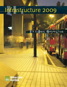Infrastructure 2009 (A Global Perspective) by Urban Land Institute, 9780874201222