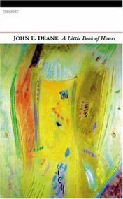 A Little Book of Hours by John F. Deane, 9781857549706