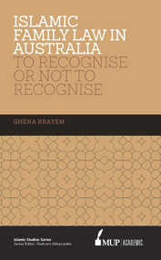 ISS 16 Islamic Family Law in Australia (To Recognise Or Not To Recognise) - 9780522867473 by Ghena Krayem, 9780522867473