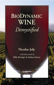 Biodynamic Wine Demystified by Nicolas Joly, Mike Benziger, Joshua Greene, 9781934259023