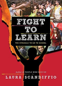 Fight to Learn (The Struggle to Go to School) by Laura Scandiffio, 9781554517985