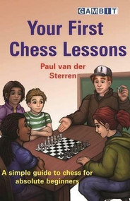 Your First Chess Lessons by Paul Van der Sterren, 9781910093955