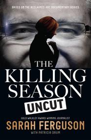 The Killing Season Uncut by Sarah Ferguson, Patricia Drum, 9780522869958