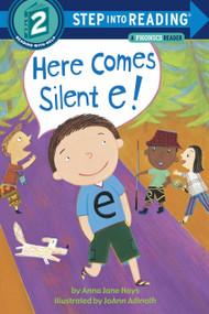 Here Comes Silent E! by Anna Jane Hays, Joann Adinolfi, 9780375812330
