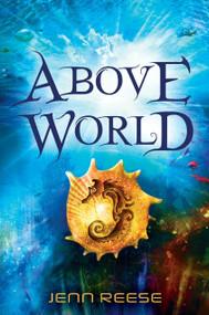 Above World by Jenn Reese, 9780763662592