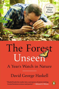 The Forest Unseen (A Year's Watch in Nature) by David George Haskell, 9780143122944