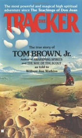 The Tracker (The True Story of Tom Brown Jr.) by Tom Brown, Jr., 9780425101339