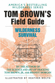 Tom Brown's Field Guide to Wilderness Survival by Tom Brown, Jr., 9780425105726
