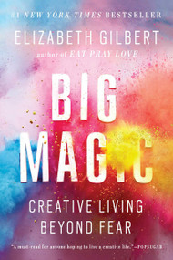 Big Magic (Creative Living Beyond Fear) - 9781594634727 by Elizabeth Gilbert, 9781594634727
