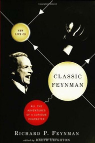 Classic Feynman (All the Adventures of a Curious Character) by Richard P. Feynman, Ralph Leighton, 9780393061321