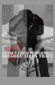 A Fool's Usual Punishment by Gregory Allen Tracy, 9781483578217