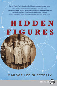 Hidden Figures (The American Dream and the Untold Story of the Black Women Mathematicians Who Helped Win the Space Race) - 9780062466440 by Margot Lee Shetterly, 9780062466440