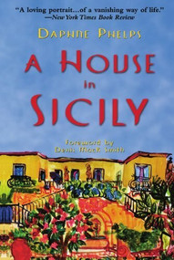 A House in Sicily by Daphne Phelps, Denis Mack Smith, 9780786707942