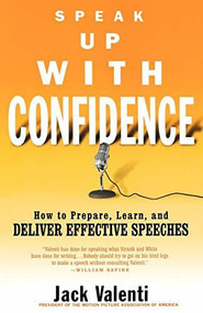 Speak Up with Confidence (How to Prepare, Learn, and Deliver Effective Speeches) by Jack Valenti, 9780786887507