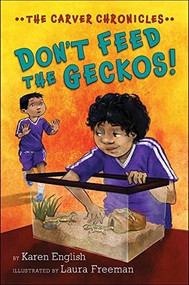 Don't Feed the Geckos! (The Carver Chronicles, Book 3) by Karen English, Laura Freeman, 9780544810839