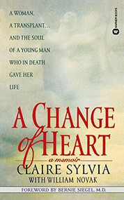 A Change of Heart (A Memoir) by Claire Sylvia, William Novak, 9780446604697