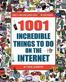 1001 Incredible Things to Do on the Internet by Ken Leebow, 9780446678810