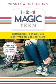 1-2-3 Magic Teen (Communicate, Connect, and Guide Your Teen to Adulthood) by Thomas Phelan, 9781492637899