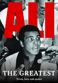 Ali: The Greatest (Trivia, Facts and Quotes) by New Holland Publishers, 9781742579184