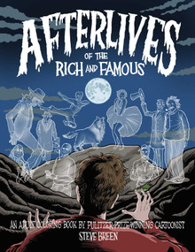 Afterlives of the Rich and Famous - 9781682611470 by Steve  Breen, 9781682611470