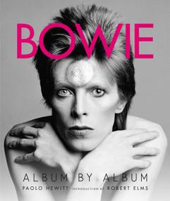 Bowie (Album by Album) - 9781608879212 by Paolo Hewitt, Robert Elms, 9781608879212