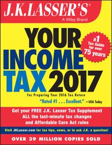J.K. Lasser's Your Income Tax 2017 (For Preparing Your 2016 Tax Return) by J.K. Lasser Institute, 9781119248200