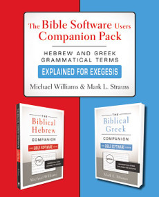 The Bible Software Users Companion Pack (Hebrew and Greek Grammatical Terms Explained for Exegesis) by Michael Williams, Mark L. Strauss, 9780310534297