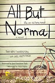 All But Normal (Life on Victory Road) - 9781496413932 by Shawn Thornton, Joel Kilpatrick, Joni Eareckson Tada, Nick Vujicic, 9781496413932