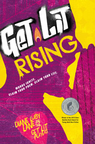 Get Lit Rising (Words Ignite. Claim Your Poem. Claim Your Life.) by Diane Luby Lane, the Get Lit Players, 9781582705767