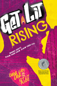 Get Lit Rising (Words Ignite. Claim Your Poem. Claim Your Life.) - 9781582705774 by Diane Luby Lane, the Get Lit Players, 9781582705774