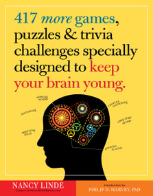 417 More Games, Puzzles & Trivia Challenges Specially Designed to Keep Your Brain Young by Nancy Linde, Philip D. Harvey, 9780761187400