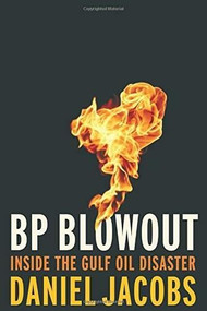 BP Blowout (Inside the Gulf Oil Disaster) by Daniel Jacobs, 9780815729082