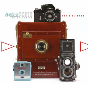Retro Photo: An Obsession (A Personal Selection of Vintage Cameras and the Photographs They Take) by David Ellwand, David Ellwand, 9780763692506