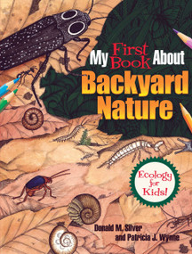 My First Book About Backyard Nature (Ecology for Kids!) by Patricia J. Wynne, Donald M. Silver, 9780486809496