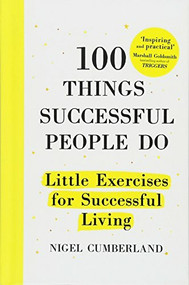 100 Things Successful People Do (Little Exercises for Successful Living) by Nigel Cumberland, 9781857886627