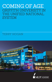 Coming of Age (Griffith University in the Unified National System) - 9780522869767 by Terry Hogan, 9780522869767
