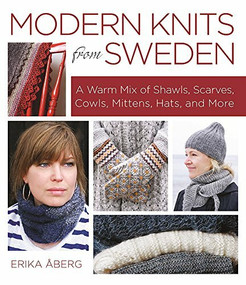Modern Knits from Sweden (A Warm Mix of Shawls, Scarves, Cowls, Mittens, Hats and More) by Erika Aberg, 9781570767821