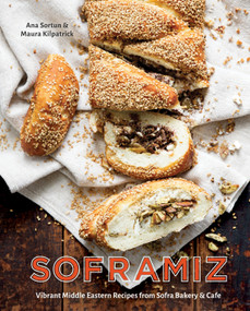 Soframiz (Vibrant Middle Eastern Recipes from Sofra Bakery and Cafe [A Cookbook]) by Ana Sortun, Maura Kilpatrick, 9781607749189