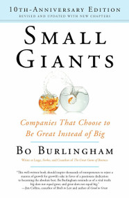 Small Giants (Companies That Choose to Be Great Instead of Big, 10th-Anniversary Edition) by Bo Burlingham, 9780143109600