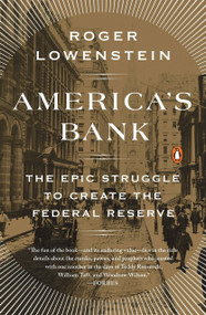 America's Bank (The Epic Struggle to Create the Federal Reserve) by Roger Lowenstein, 9780143109846