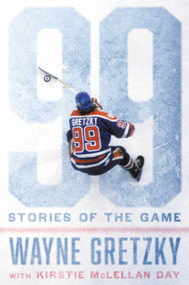 99: Stories of the Game by Wayne Gretzky, 9780399575471