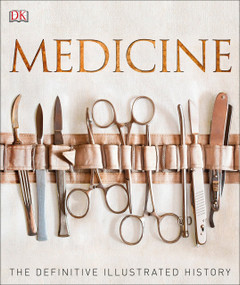 Medicine (The Definitive Illustrated History) by DK, 9781465453419