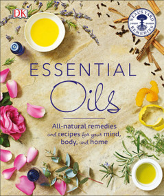 Essential Oils (All-natural remedies and recipes for your mind, body and home) by Susan Curtis, Fran Johnson, 9781465454379