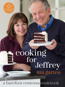 Cooking for Jeffrey (A Barefoot Contessa Cookbook) by Ina Garten, 9780307464897